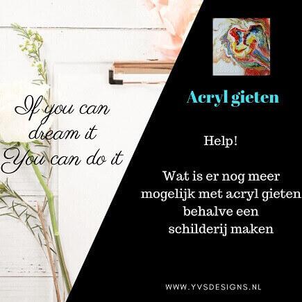 Schilderijen -acrylgieten - acryl gieten