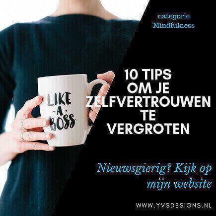 Zelfvertrouwen - 10 tips om je zelfvertrouwen te vergroten - zelfvertrouwen vergroten - stress-minderwaardigheidscomplex -onzekerheid-tips